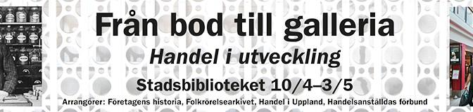 """""""Från bod till galleria – handel i utveckling"""""""